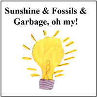 Sunshine & Fossils & Garbage, oh my!