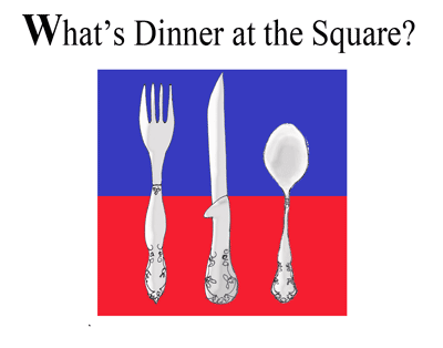 What is Dinner at the Square?